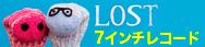 LOST7インチレコード